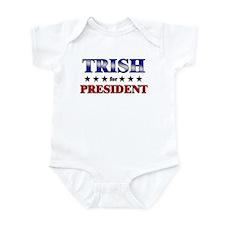 TRISH for president Infant Bodysuit