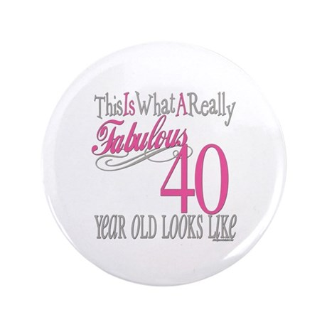 """40th Birthday Gifts 3.5"""" Button"""