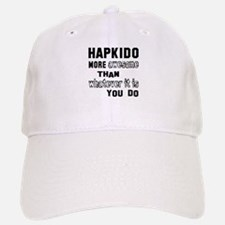 Hapkido more awesome than whatever it is you d Baseball Baseball Cap