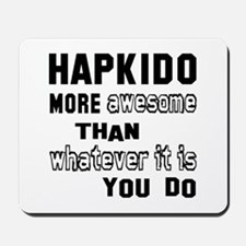 Hapkido more awesome than whatever it is Mousepad