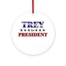TREY for president Ornament (Round)