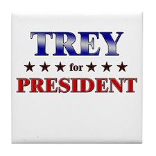 TREY for president Tile Coaster