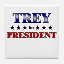 TREY for president Tile Coaster