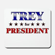 TREY for president Mousepad
