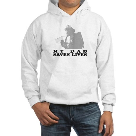 Firefighter Dad Saves Lives Hooded Sweatshirt