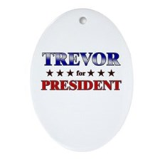 TREVOR for president Oval Ornament