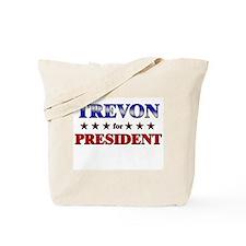 TREVON for president Tote Bag