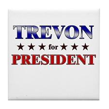 TREVON for president Tile Coaster