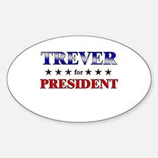 TREVER for president Oval Decal