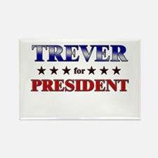 TREVER for president Rectangle Magnet