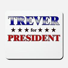 TREVER for president Mousepad