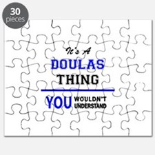 It's a DOULAS thing, you wouldn't understan Puzzle