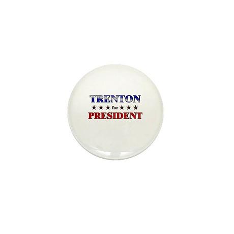 TRENTON for president Mini Button