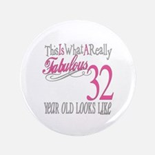 "32nd Birthday Gifts 3.5"" Button"