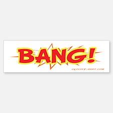 Bang Bumper Bumper Bumper Sticker