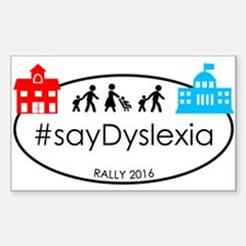 SayDyslexia Rally Decal