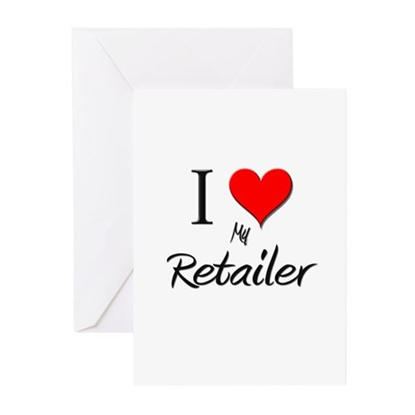 I Love My Retailer Greeting Cards (Pk of 10)