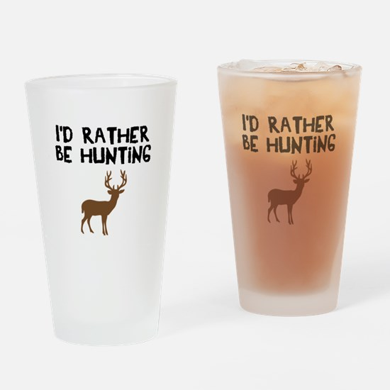 I'd rather be hunting Drinking Glass