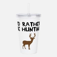 I'd rather be hunting Acrylic Double-wall Tumbler