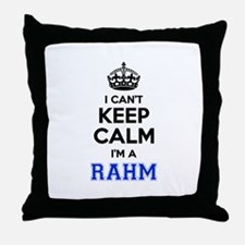 I can't keep calm Im RAHM Throw Pillow