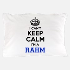 I can't keep calm Im RAHM Pillow Case