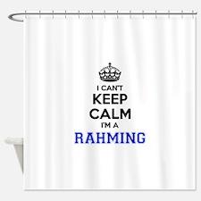 I can't keep calm Im RAHMING Shower Curtain