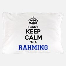 I can't keep calm Im RAHMING Pillow Case