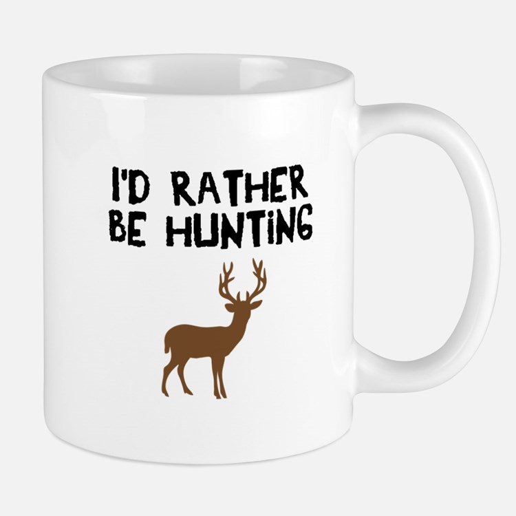 I'd rather be hunting Mugs
