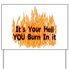 It's Your Hell Yard Sign