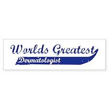 Greatest Dermatologist Bumper Bumper Sticker