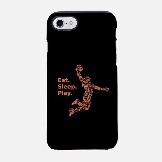 Eat. Sleep. Play Basketball. iPhone 8/7 Tough Case