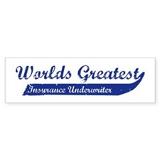 Greatest Insurance Underwrite Bumper Bumper Sticker