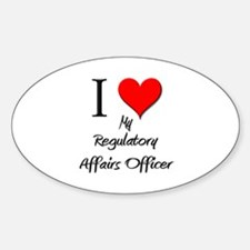 I Love My Regulatory Affairs Officer Decal