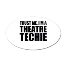 Trust Me, I'm A Theatre Techie Wall Decal