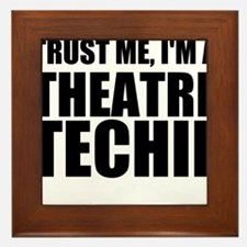 Trust Me, I'm A Theatre Techie Framed Tile