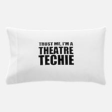 Trust Me, I'm A Theatre Techie Pillow Case