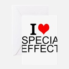 I Love Special Effects Greeting Cards