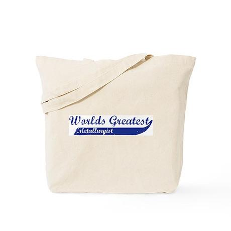 Greatest Metallurgist Tote Bag