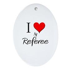 I Love My Referee Oval Ornament