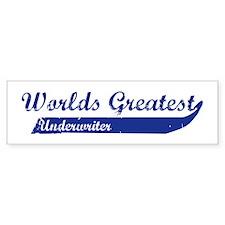 Greatest Underwriter Bumper Bumper Sticker