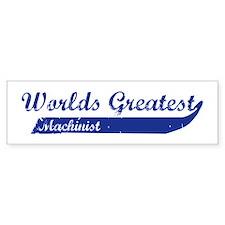Greatest Machinist Bumper Bumper Sticker