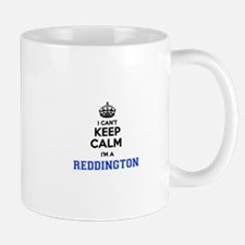 I can't keep calm Im REDDINGTON Mugs