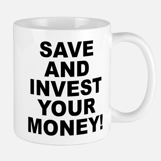 Save And Invest Your Money Small White Mug Mugs