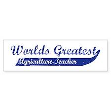 Greatest Agriculture Teacher Bumper Bumper Sticker