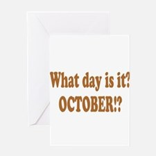 What day is it? October? Greeting Card