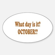 What day is it? October? Oval Decal