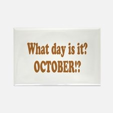 What day is it? October? Rectangle Magnet