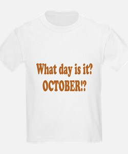 What day is it? October? T-Shirt