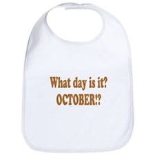 What day is it? October? Bib