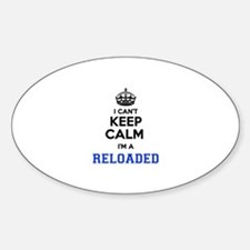 I can't keep calm Im RELOADED Decal
